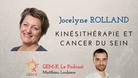 Kinésithérapie et cancer du sein ? Jocelyne Rolland - Episode n°28