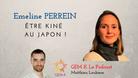 Être kiné au Japon avec Emeline Perrein