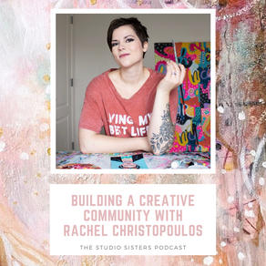 Building a Creative Community with Rachel Christopoulos
