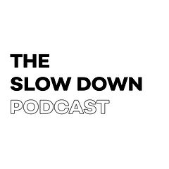 slow-down-podcast-artwork-01.jpeg
