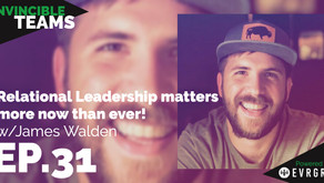 James Walden: Relational Leadership matters more now than ever!