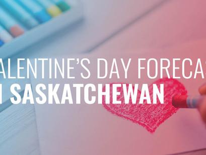Valentine's Day Forecast For Saskatchewan