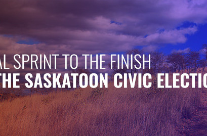 Final sprint to the finish in the Saskatoon Civic Election 2016