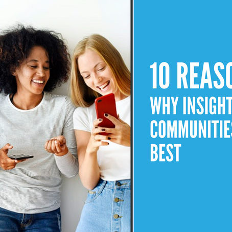 10 Reasons Why Insightrix Communities Is The Best
