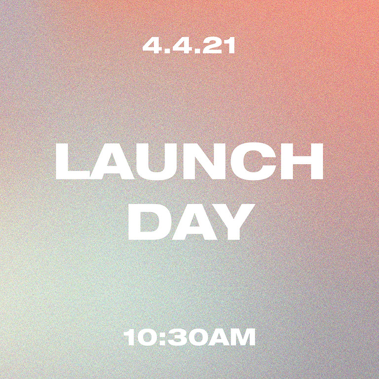 Launch Day (10:30 Experience)