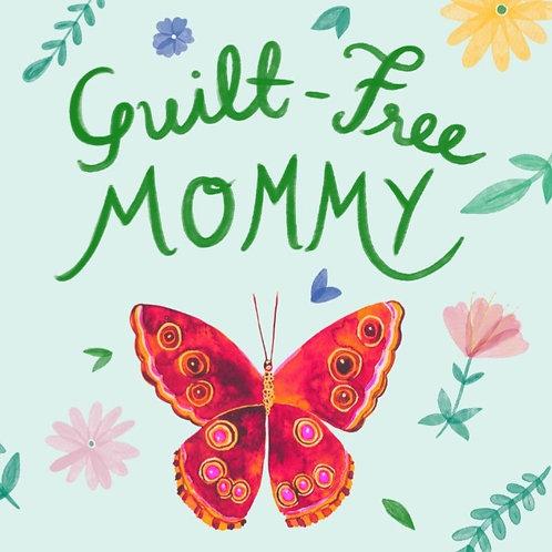 Guilt-Free Mommy