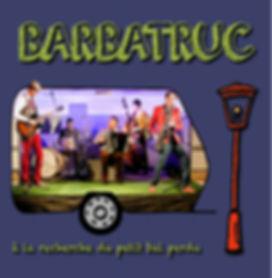 """Album Barbatruc """"A la recherche du petit bal perdu"""""""