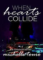 Michelle Touro_When hearts collide.jpg