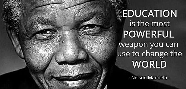 Nelson Mandela - EDUCATION is the most POWERFUL weapon you can use to change the WORLD