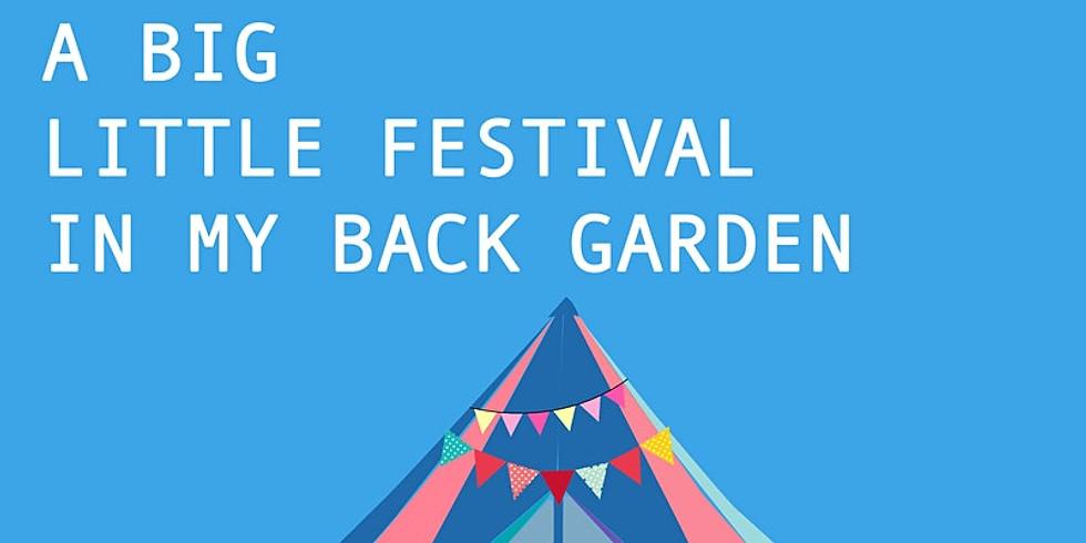 A Big Little Festival in My Back Garden- Short Film #SHEFESTDIGITAL2020