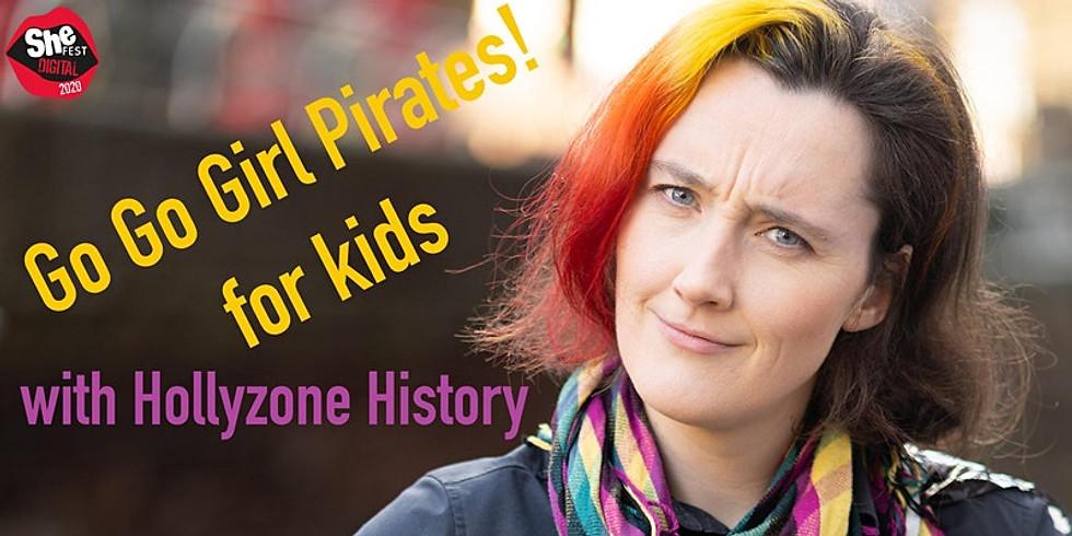 Go Go Girl Pirates! With Hollyzone History #SHEFESTDIGITAL2020