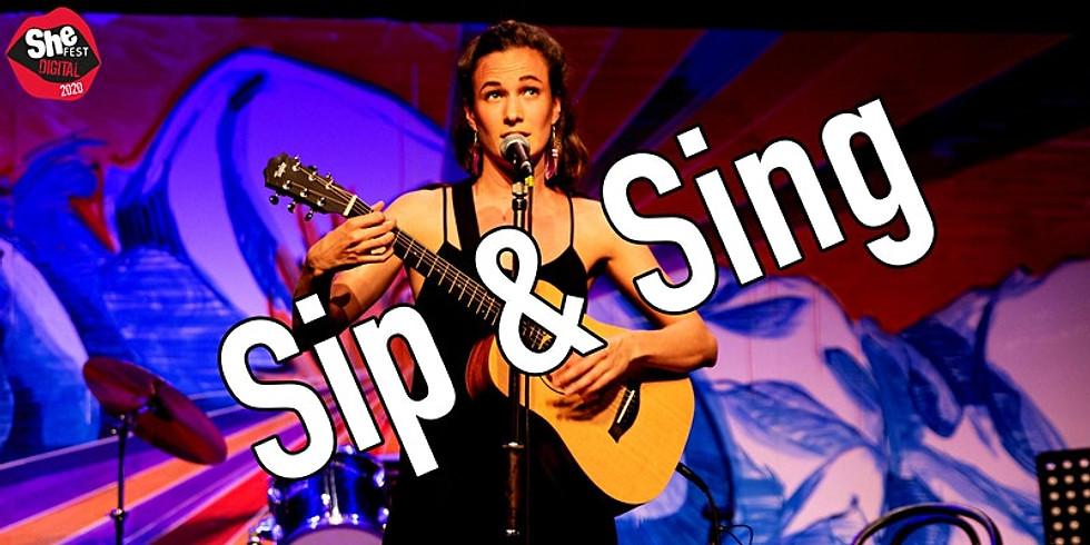 Sip & Sing! #SHEFESTDIGITAL2020