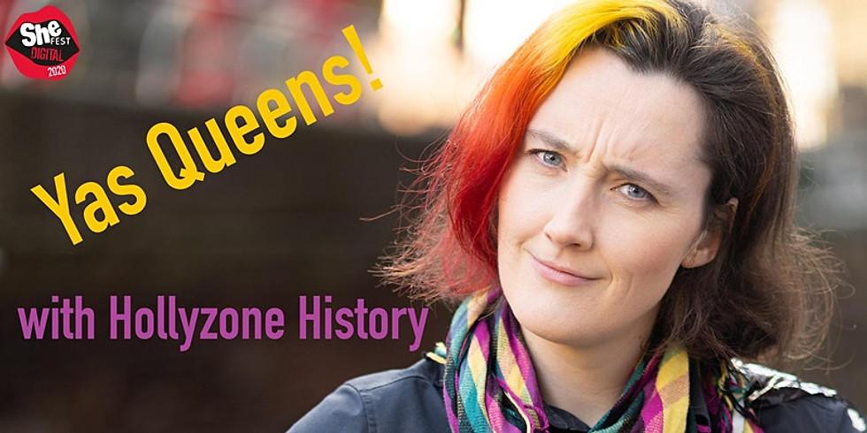 Yas Queens! with Hollyzone History #SHEFESTDIGITAL2020