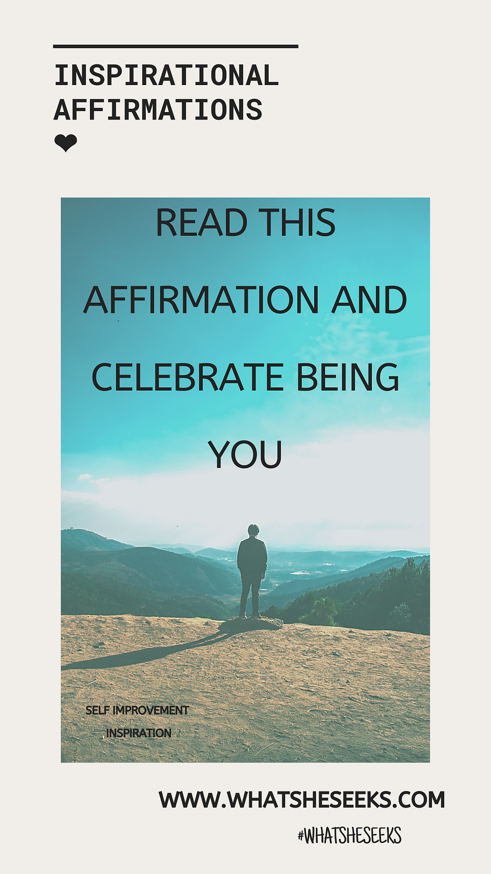 Are you on a path of self discovery? Do you need to learn to love yourself more before others? Read this affirmation for personal growth, insight and self -love. You are special - Celebrate this today. #whatsheseeks
