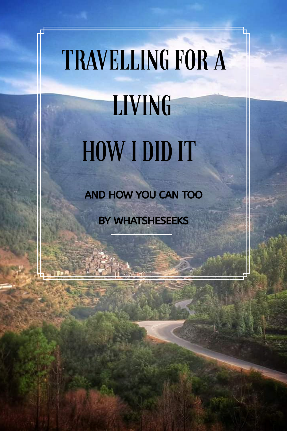 Do you want to quit your day job and make a life out of travel? Have your dreams of working in far away destinations? Find out how you can travel more and live your dreams with my story. #whatsheseeks