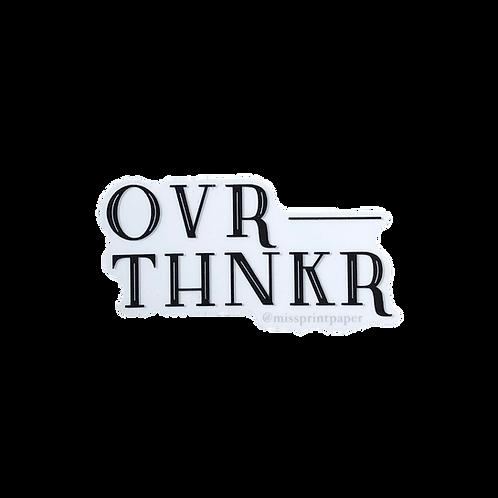 OVRTHNKR Sticker