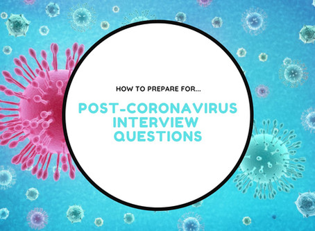 How to Prepare for Post-Coronavirus Interview Questions