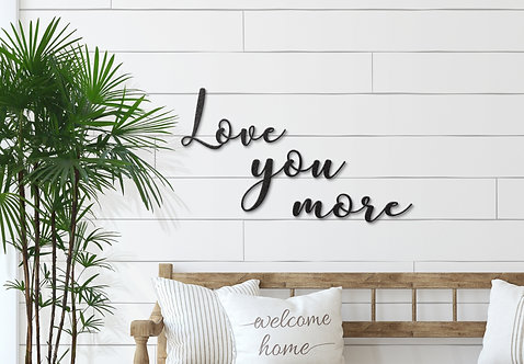 Love You More, Metal Script Word Signs