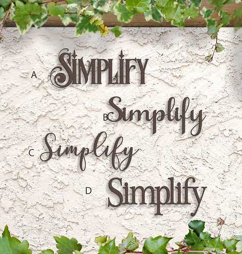 Simplify Script Sign, Metal Words Indoor or Outdoor