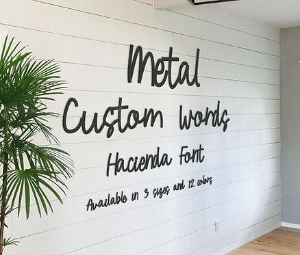 Hacienda Style Metal Words