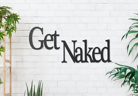 Bathroom Wall Decoration, Get Naked Word Sign
