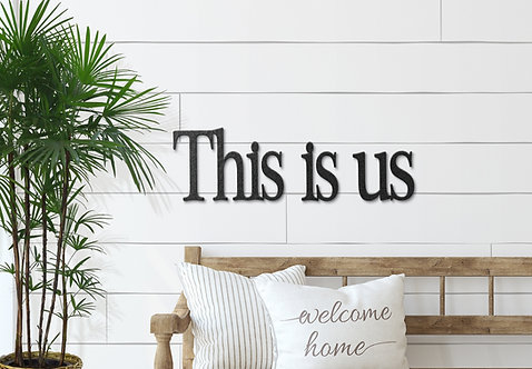 This Is Us Script Word Signs, Metal Wall Sayings