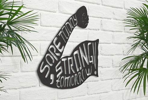 Sore Today, Strong Tomorrow Metal Gym Sign