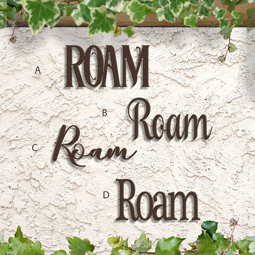 Roam Metal Word, Indoor or Outdoor Sign