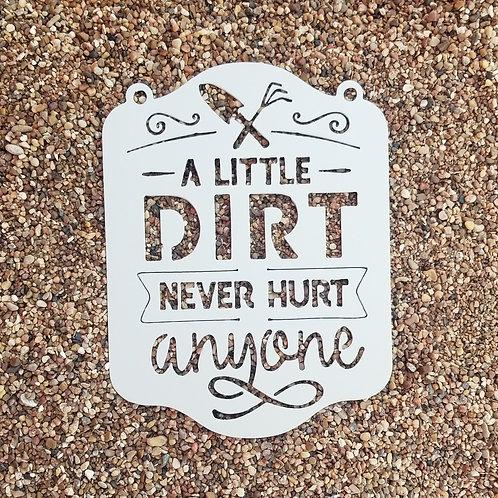 A Little Dirt Never Hurt Anyone, Metal Garden Sign