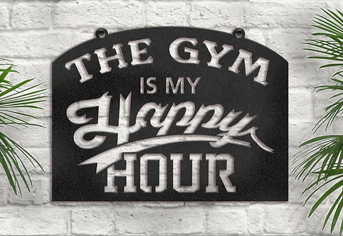 The Gym is my Happy Hour, Metal Workout Room Sign