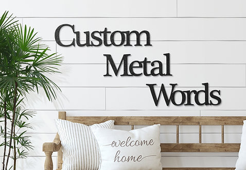 Custom Metal Words, Your Custom Text