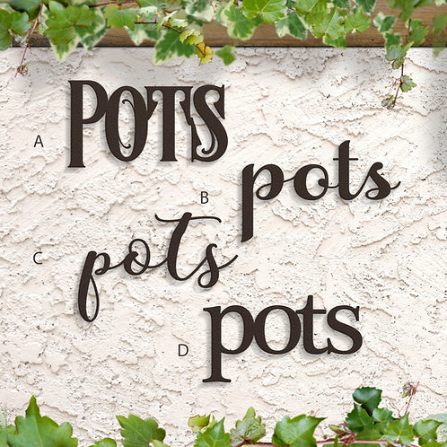 Garden Sign, Pots Metal Script Word