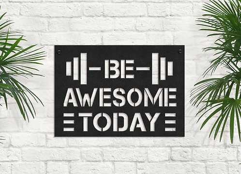 Metal Be Awesome Today Sign, Workout Motivation Sign