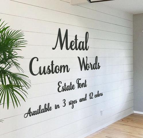 Estate Style Metal Words