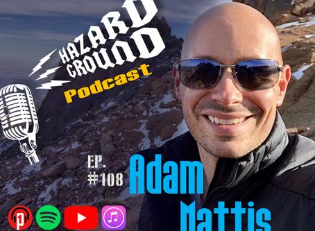Adam Mattis - Hazard Ground Podcast