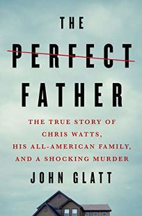 Publishers Weekly Review - The Perfect Father by John Glatt