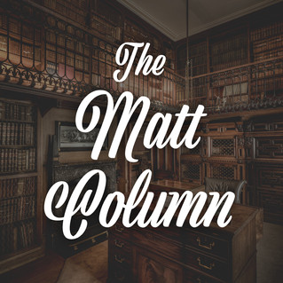 The Matt Column - As Far as the Eye