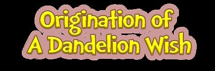 why we wish on dandelions