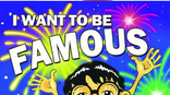 I Want To Be Famous - By Bracha Goetz