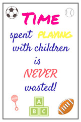 Time spent playing with children is never wasted!