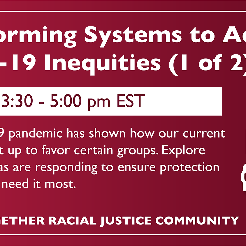 Transforming Systems to Address COVID-19 Inequities (1 of 2)