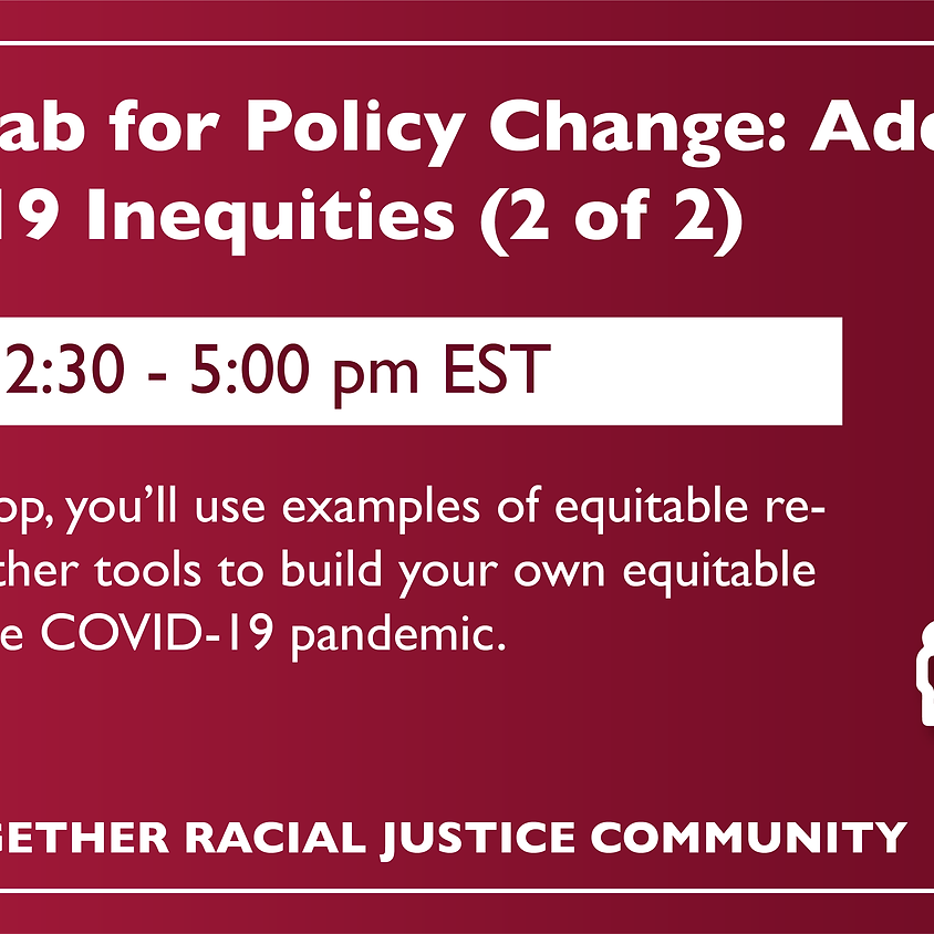 Action Lab for Policy Change: Addressing COVID-19 Inequities (2 of 2)