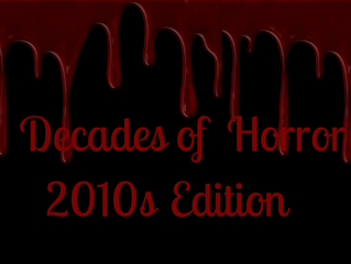 Decades of Horror: 2010s Edition
