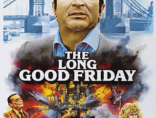 ICYMI: The Long Good Friday (1980)
