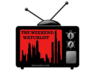The Weekend Watchlist