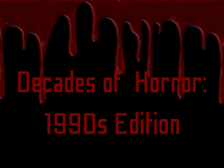 Decades of Horror: 1990s Edition