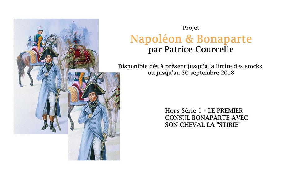 """N&B Hors Série 01 - LE PREMIER CONSUL BONAPARTE AVEC SON CHEVAL LA """"STIRIE"""""""