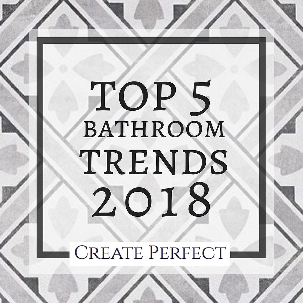 Top 5 Bathroom trends