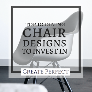 Top 10 chair designs to invest in