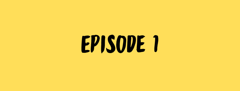 Episode 1 - It's About to Get Real Real